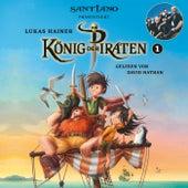 Lukas Hainer: König der Piraten 1 - präsentiert von Santiano by Various Artists