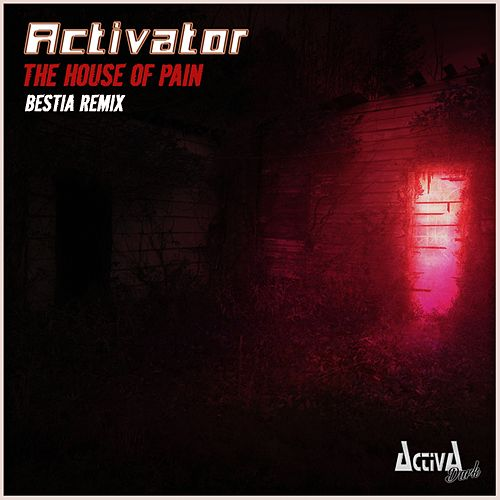 The House of Pain (Bestia Remix) by Activator