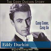 Easy Come, Easy Go (Original Recordings - 1934 - 1935) by Eddy Duchin