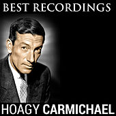 Best Recordings by Hoagy Carmichael