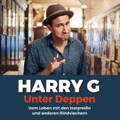 Unter Deppen - Das Hörbuch by Harry G