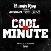 Cool Minute (feat. J. Stalin, Lil Blood & Rayven Justice) von Philthy Rich