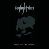 Lost To The Living by Daylight Dies