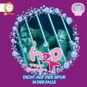 13: Dicht auf der Spur / In der Falle von H2O - Plötzlich Meerjungfrau!