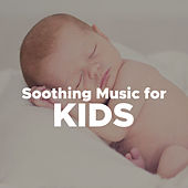 Soothing Music for Kids: Soft Music for Relaxation de Various Artists