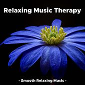 Relaxing Music Therapy - Smooth Relaxing Music de Various Artists