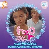 23: Alles wie damals / Schwarzweiß und brisant von H2O - Plötzlich Meerjungfrau!