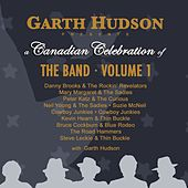 Garth Hudson Presents a Canadian Celebration of the Band by Various Artists