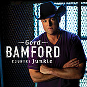 Country Junkie by Gord Bamford