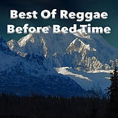 Best Of Reggae Before Bed Time by Various Artists