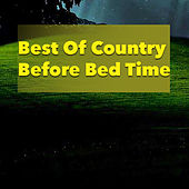 Best Of Country Before Bed Time von Various Artists