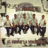 El Odio Y La Venganza by Los Hijos Del Pueblo