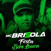 Festa Bem Louca de Mc Brisola