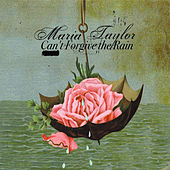 Can't Forgive the Rain (Deluxe Edition) von Maria Taylor