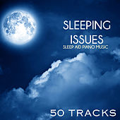 Sleeping Issues - Sleep Aid Piano Music, Relaxing Songs for Sleeping Methods and Systems by Sleep Music System
