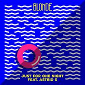 Just For One Night (feat. Astrid S) di Blonde