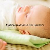 Musica Rilassante Per Bambini - Musica Rilassante Per Neonati by Various Artists