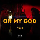 Oh My God by Yung