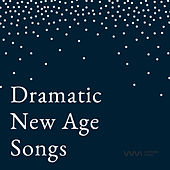 Dramatic New Age Songs by Various Artists