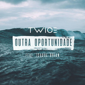 Outra Oportunidade - Single de Twice