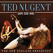Cape Cod 1981 (Live) by Ted Nugent