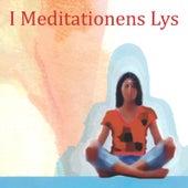 I Meditationens Lys by Brahma Kumaris