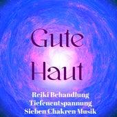 Gute Haut - Reiki Behandlung Tiefenentspannung Sieben Chakren Musik mit Natur New Age Heilung Geräusche by Klaviermusik Entspannen