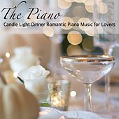 The Piano – Candle Light Dinner Romantic Piano Music for Lovers de Easy Listening Piano