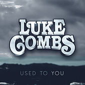 Used to You by Luke Combs