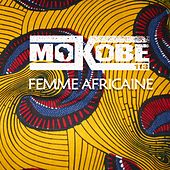 Femme africaine (feat. Yabongo Lova) by Mokobé