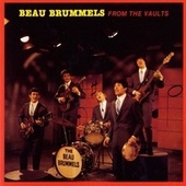 From The Vaults by The Beau Brummels