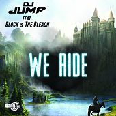 We Ride by D.J. Jump