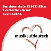 Buntgemixte Disco-Hits: Deutsche Musik Goes Disco van Various Artists