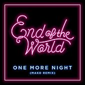One More Night (Mako Remix) by The End of the World