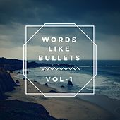 Words Like Bullets, Vol. 1 by Words Like Bullets