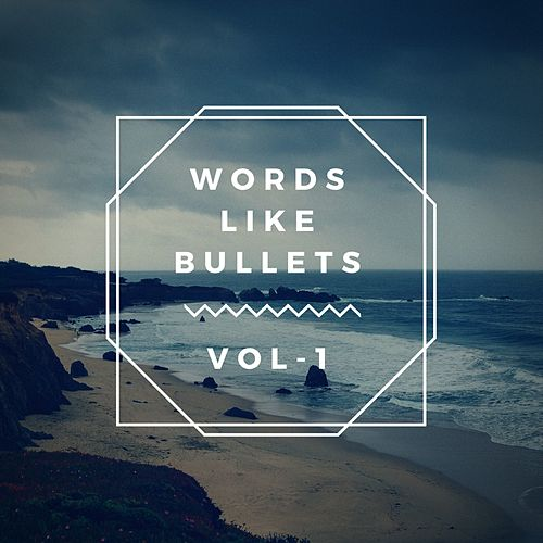 Words Like Bullets, Vol. 1 by Words Like Bullets