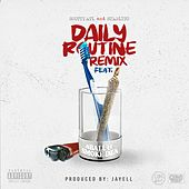 Daily Routine (Remix) [feat. Scotty ATL, 8 Ball & Smoke DZA] by Starlito