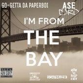 I'm from the Bay de Go Getta Da PaperBoi
