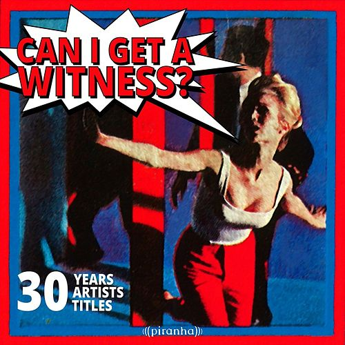 Can I Get A Witness? - 30 Years, 30 Artists, 30 Titles by Various Artists