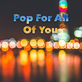 Pop For All Of You de Various Artists