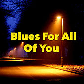 Blues For All Of You von Various Artists