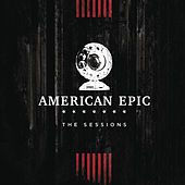 Music from The American Epic Sessions (Deluxe) de Various Artists