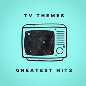 TV Themes Greatest Hits by Various Artists