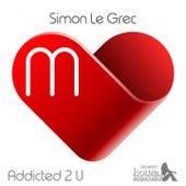 Addicted 2 U by Simon Le Grec