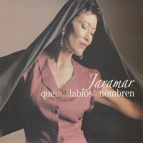 Que Mis Labios Te Nombren by Jaramar