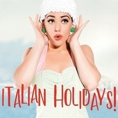Italian Holidays! di Various Artists