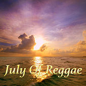 July Of Reggae by Various Artists