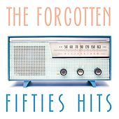 The Forgotten Fifties Hits de Various Artists