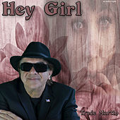 Hey Girl by Trade Martin