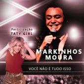 Você Não É Tudo Isso by Markinhos Moura